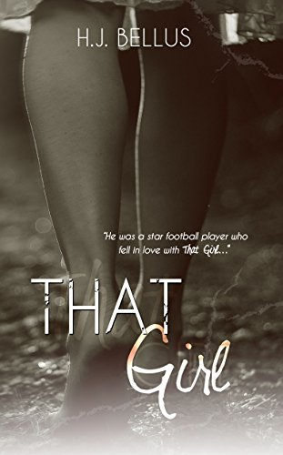 That Girl (That Girl Series Book 1) by HJ Bellus