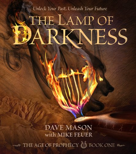 The Lamp of Darkness: The Age of Prophecy Book 1 by Dave Mason and Mike Feuer