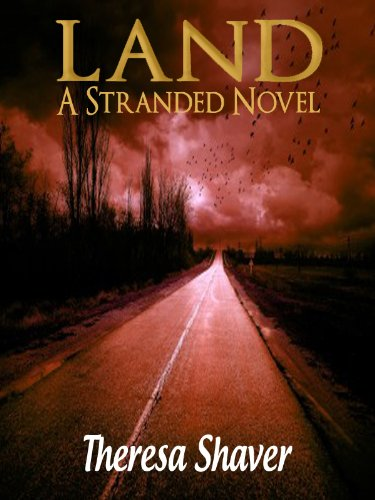 Land (Stranded Book 1) by Theresa Shaver