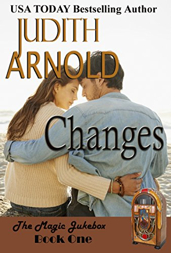 Changes (The Magic Jukebox Book 1) by Judith Arnold