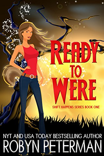Ready to Were: Shift Happens Series Book One by Robyn Peterman