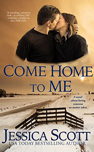 Come Home to Me: A Homefront Novella by Jessica Scott