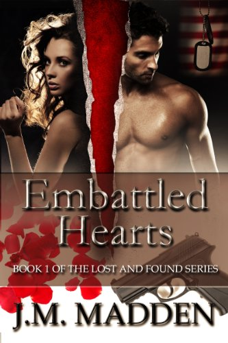 Embattled Hearts (Military Romantic Suspense) (Lost and Found Book 1) by J.M. Madden and Viola Estrella