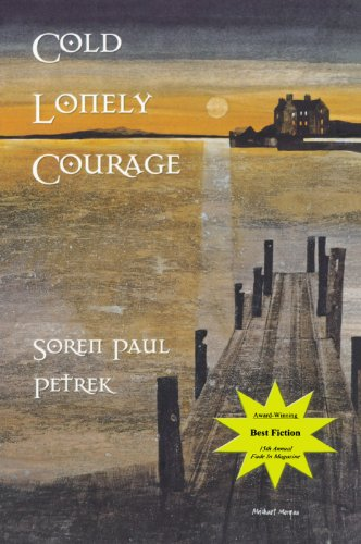 Cold Lonely Courage (Madeleine toche Series Book 2) by Soren Petrek