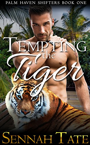 Tempting the Tiger (Palm Haven Shifters Book 1) by Sennah Tate