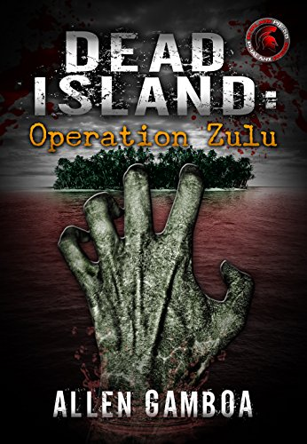 Dead Island:Operation Zulu by Allen Gamboa and Andre Vazquez
