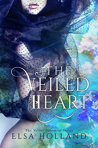 The Veiled Heart (The Velvet Basement Book 1) by Elsa Holland