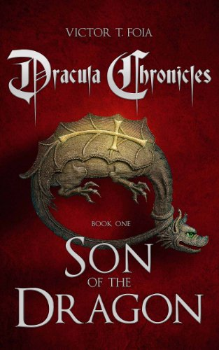 Dracula Chronicles: Son of the Dragon by Victor Foia