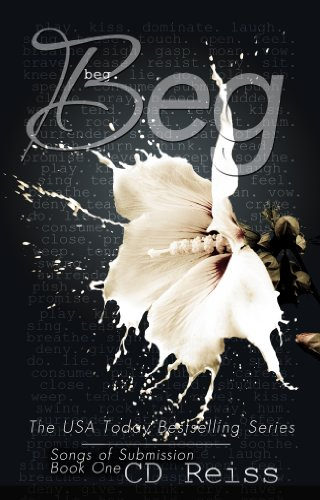 Beg: The Submission Series #1 (Songs of Submission) by CD Reiss