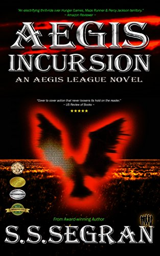 AEGIS INCURSION (Action-Adventure, Sci-Fi, Apocalyptic, standalone + series) by S.S. Segran and Gordon Williams