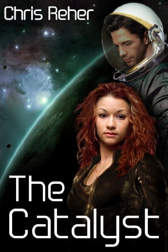 The Catalyst (Targon Tales Book 1) by Chris Reher