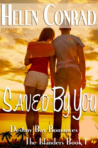 Saved By You (The Islanders-Destiny Bay Romances Book 1) by Helen Conrad