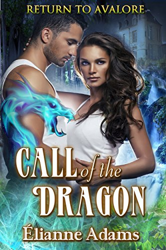 Call of the Dragon (Return to Avalore Book 1) by Elianne Adams