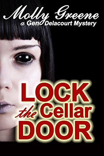 Lock the Cellar Door (Gen Delacourt Mystery Book 6) by Molly Greene