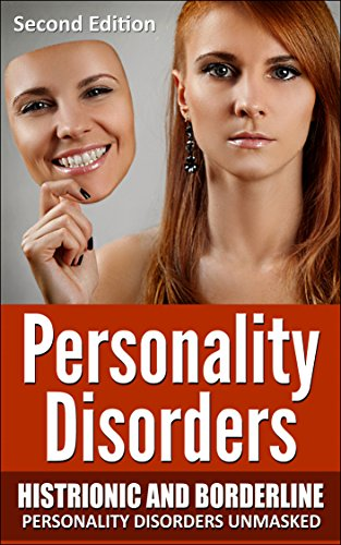 Personality Disorders: Histrionic and Borderline Personality Disorders Unmasked (Psychopaths, Sociopaths, Narcissist… by Jeffery Dawson and Difficult People