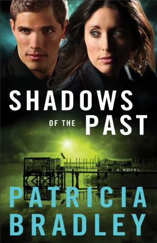 Shadows of the Past (Logan Point Book #1): A Novel by Patricia Bradley