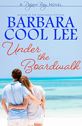 Under the Boardwalk (Pajaro Bay Series Book 3) by Barbara Cool Lee