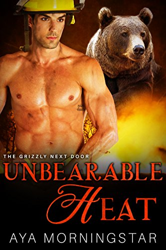 Unbearable Heat: A BBW Bear Shifter Romance (The Grizzly Next Door Book 2) by Aya Morningstar