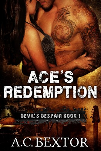 Ace's Redemption (Devil's Despair Book 1) by A.C. Bextor and Hot Tree Editing Services
