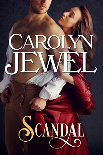 Scandal: A Regency Historical Romance by Carolyn Jewel