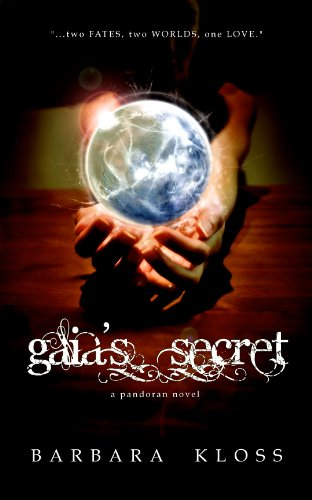 Gaia's Secret (A Pandoran Novel, #1) by Barbara Kloss