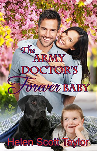 The Army Doctor's Forever Baby (Army Doctor's Baby Series Book 0) by Helen Scott Taylor