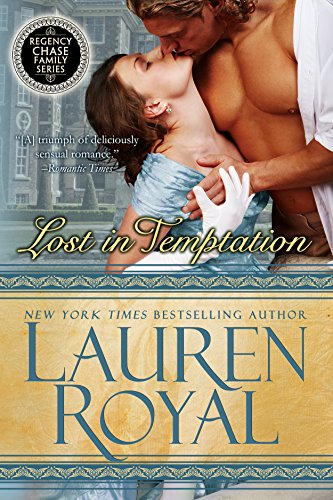 Lost in Temptation (Regency Chase Family Series, Book 1) by Lauren Royal
