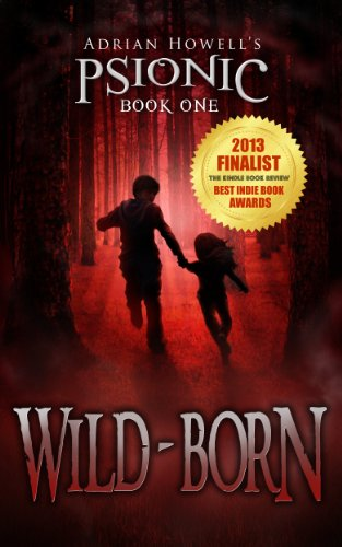 Wild-born: PSIONIC Book One (Psionic Pentalogy 1) by Adrian Howell