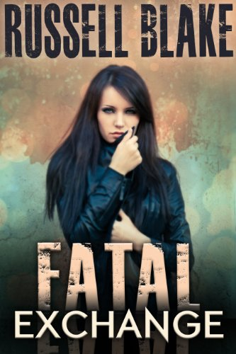 Fatal Exchange (Fatal Series Book 1) by Russell Blake