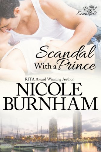 Scandal With a Prince (Royal Scandals Book 1) by Nicole Burnham