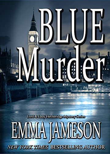 Blue Murder (Lord and Lady Hetheridge Mystery Series Book 2) by Emma Jameson