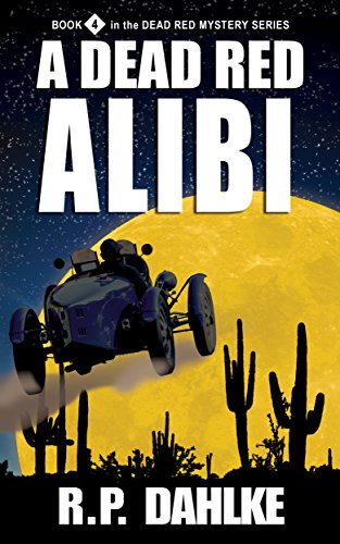 A Dead Red Alibi (The Dead Red Mystery Series, Book 4) by RP Dahlke