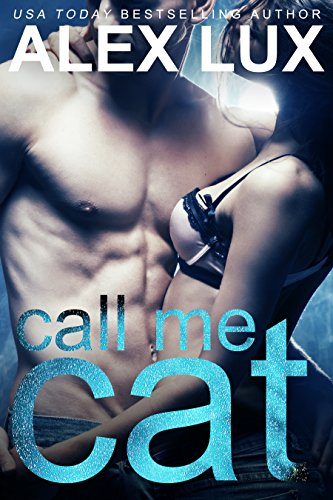 Call Me Cat (The Call Me Cat Trilogy, Book 1) by Alex Lux