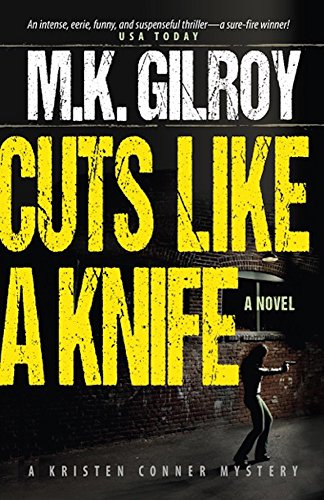 Cuts Like a Knife: A Novel (A Kristen Conner Mystery Book 1) by M.K. Gilroy