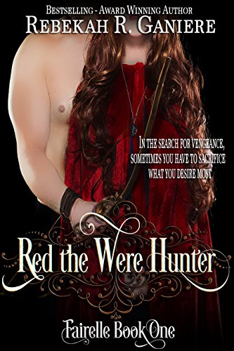 Red the Were Hunter (Fairelle Book 1) by Rebekah R. Ganiere