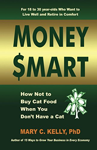 Money Smart: How Not to Buy Cat Food When You Don't Have a Cat by Mary C Kelly