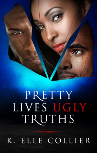 Pretty Lives Ugly Truths (Monroe Family Series Book 1) by K. Elle Collier