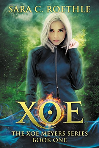 Xoe: Vampires, and Werewolves, and Demons, oh my! (Xoe Meyers Young Adult Fantasy/Horror Series Book 1) by Sara C. Roethle