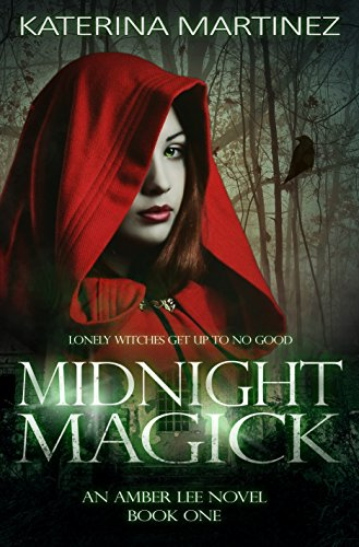 Midnight Magick: A Romantic Witch Suspense (Amber Lee Mysteries Book 1) by Katerina Martinez