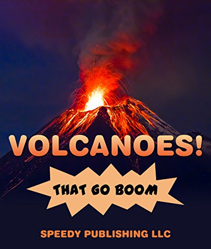 Volcanoes! That Go Boom by Speedy Publishing