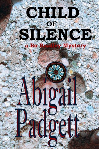 Child of Silence (Bo Bradley Series Book 1) by Abigail Padgett