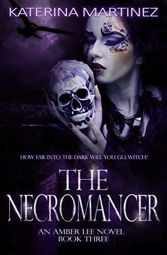 The Necromancer (Amber Lee Mysteries Book 3) by Katerina Martinez