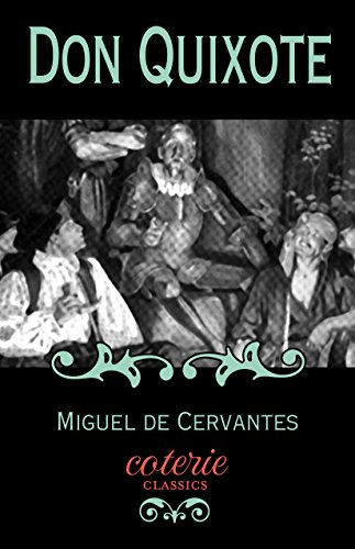 Don Quixote (Coterie Classics with Free Audiobook) by Miguel De Cervantes and John Rutherford