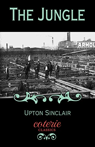 The Jungle (Coterie Classics with Free Audiobook) by Upton Sinclair