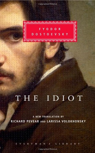 The Idiot (Coterie Classics with Free Audiobook) by Fyodor Dostoevsky and Richard Pevear