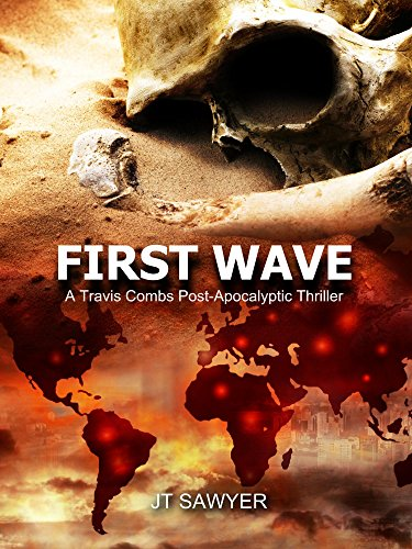 First Wave: A Post-Apocalypse Novel by JT Sawyer (First Wave Series Book 1) by JT Sawyer and Emily Nemchick
