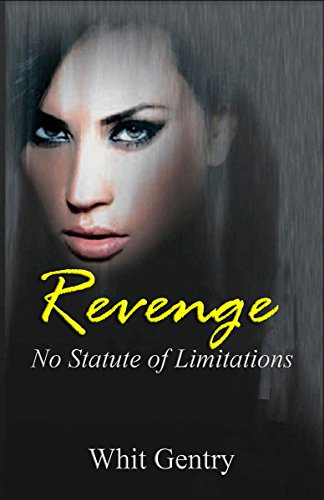 Revenge… No Statute of Limitations (The Jake Littleton Series Book 1) by Whit Gentry