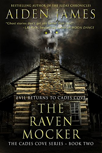 The Raven Mocker: Evil Returns to Cades Cove (Cades Cove Series Book 2) by Aiden James