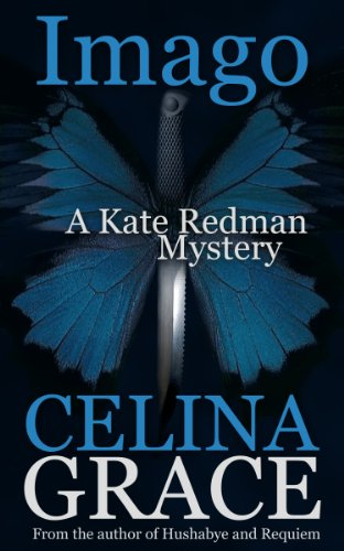 Imago (A Kate Redman Mystery: Book 3) (The Kate Redman Mysteries) by Celina Grace