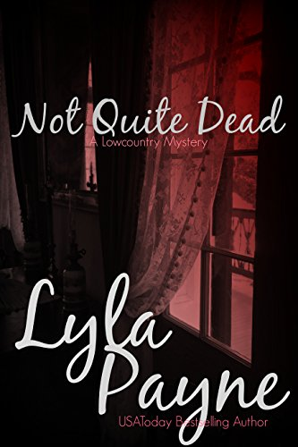 Not Quite Dead (A Lowcountry Mystery) by Lyla Payne